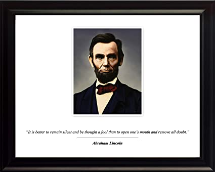 Wesellphotos Abraham Lincoln Poster Photo Picture Framed Quote It Is Better To Remain Silent And Be Thought A Fool Us President Portrait Famous