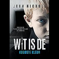 Wit is de koudste kleur: Een donkere psychologische thriller vol spanning