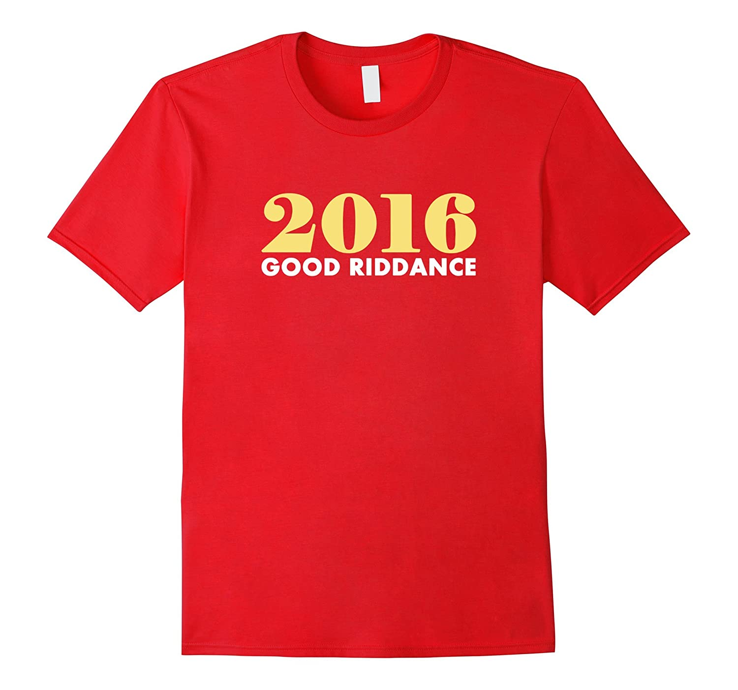 2016 Good Riddance Funny New Year's Eve T-Shirt-ANZ
