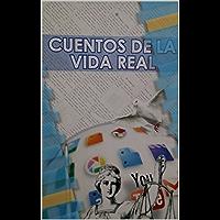 cuentos de la vida real (Spanish Edition)