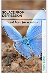 Solace from depression: rest here for a minute