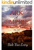 Ark of Empire: The American Frontier: 1784-1803 (The Frontier People of America Book 3)