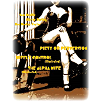 Piety or Perversion - Wifely Control (Illustrated) - The Alpha Wife (Illustrated) (English Edition)