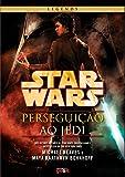 Star Wars. Perseguição ao Jedi