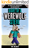 Diary of a Werewolf Steve (an unofficial Minecraft autobiography)