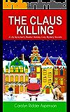 The Claus Killing: A Lily Sprayberry Realtor Holiday Cozy Mystery Novella (The Lily Sprayberry Realtor Cozy Mystery Series)