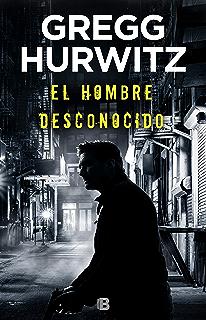 El hombre desconocido (Huérfano X 2) (Spanish Edition)
