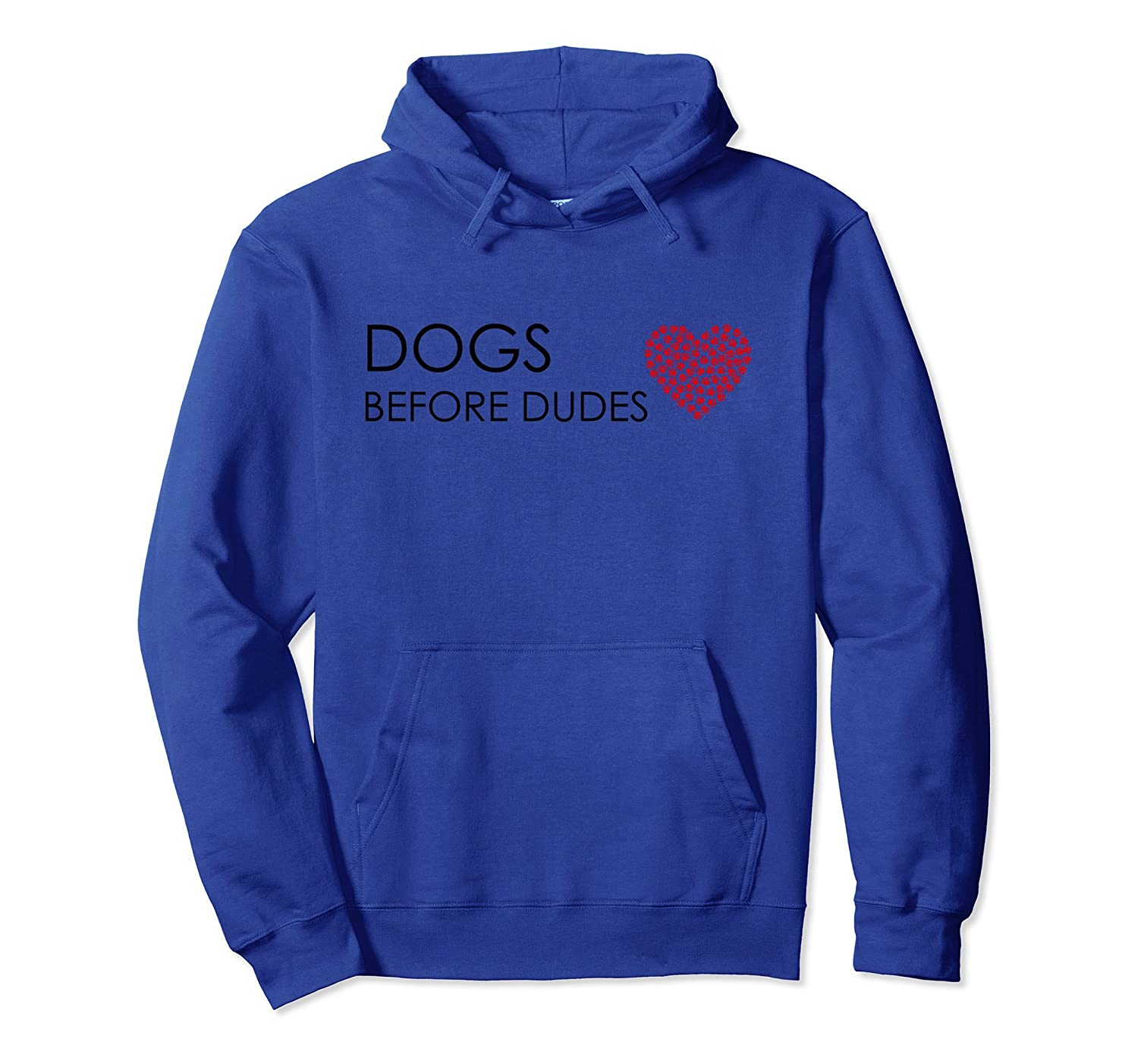Dogs Before Dudes Dog Lover Tee Hoodie-fa