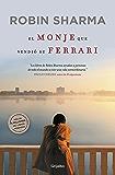 El monje que vendió su Ferrari: Una fábula espiritual (Spanish Edition)