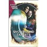 Snowbound Targets (Harlequin Romantic Suspense Book 2085)