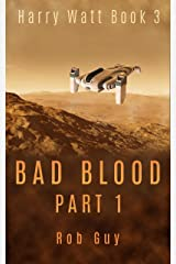 Bad Blood Part 1: Harry Watt Book 3 Kindle Edition