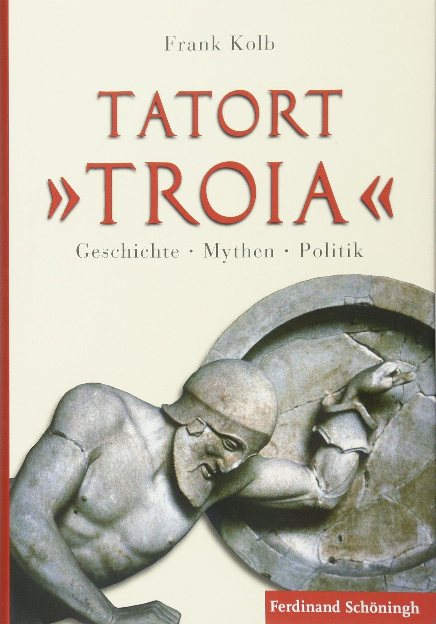 tatort-troia-geschichte-mythen-politik