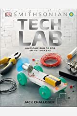 Tech Lab: Awesome Builds for Smart Makers (Maker Lab) Hardcover