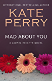 Mad About You (A Laurel Heights Novel Book 9)