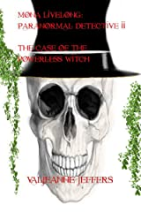 Mona Livelong: Paranormal Detective II: The Case of the Powerless Witch Kindle Edition