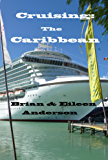 Cruising: The Caribbean