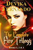 The Complete FIRE Trilogy: Playing with Fire / Dancing with Fire / Living with Fire