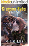 Grayson Ryder: A Thief's Thrill: (Post-Apocalyptic Gay Romance Novel)