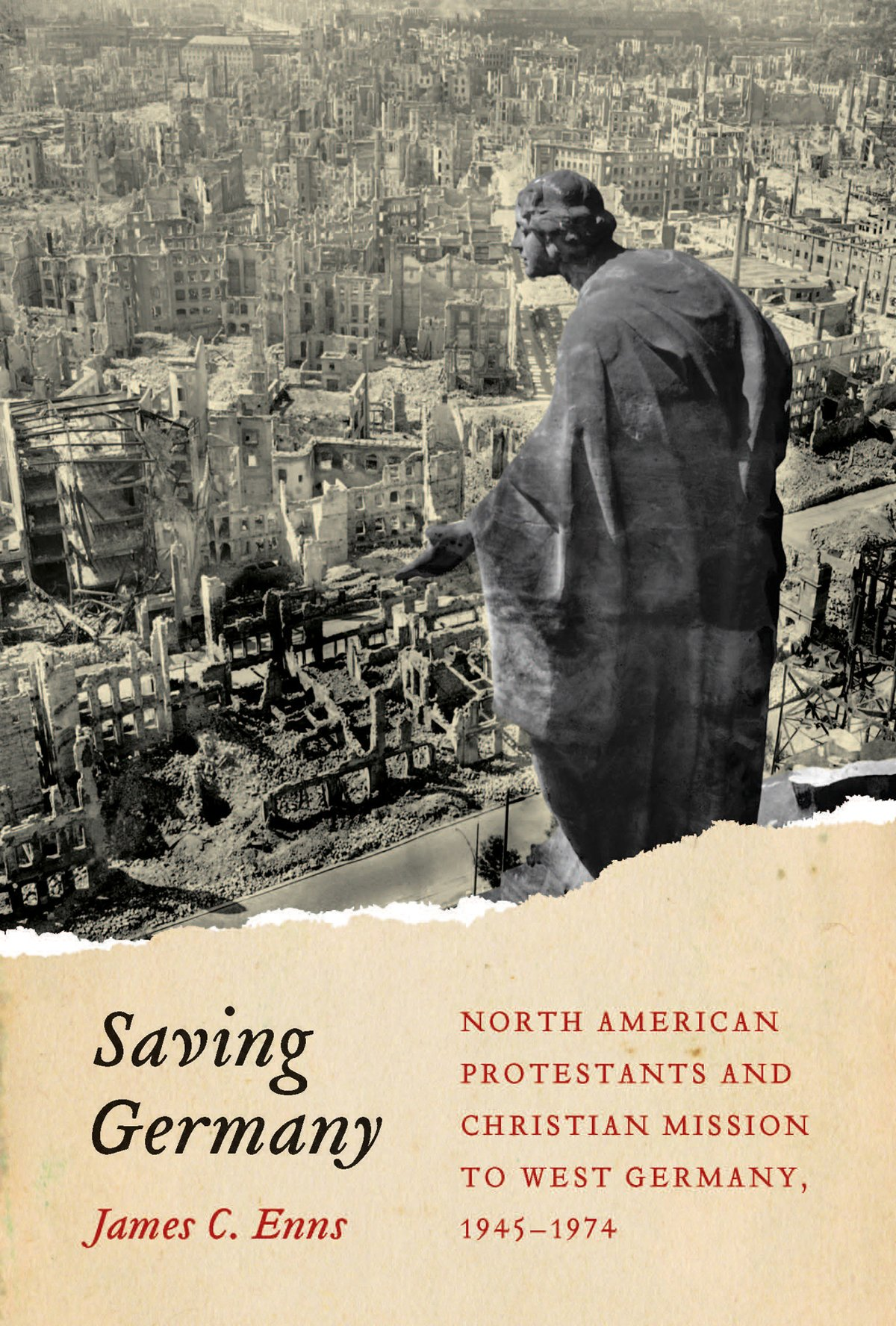 Read Online Saving Germany: North American Protestants and Christian Mission to West Germany, 1945 -1974 (Mcgill-queen's Studies in the History of Religion, Series 2) pdf epub