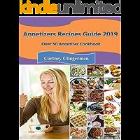 Appetizers Recipes: Appetizers Recipes: Appetizers Recipes: Appetizers Recipes Guide 2019: Over 50 Appetizer Cookbook (English Edition)