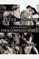 Lucia Jordan's Four Series Collection: Fever, An Education, Beg For More, Sinners Kindle Edition