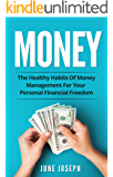 Money: The Healthy Habits Of Money Management For Your Personal Financial Freedom (English Edition)