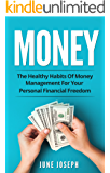 Money: The Healthy Habits Of Money Management For Your Personal Financial Freedom (Money, Financial Freedom, Personal Finance, Savings)