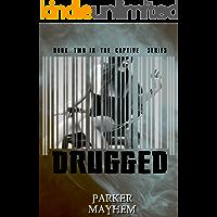 Drugged: Captive Bk 2