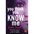 You Think You Know Me: a gripping suspense you wont' want to put down (London & Cambridge Mysteries Book 1)
