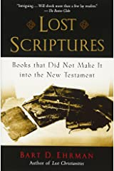 Lost Scriptures: Books that Did Not Make It into the New Testament Paperback