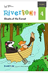 Ghosts of the Forest: Teach Your Children Friendship and Team Spirit (Riverboat Series Chapter Books Book 4) Kindle Edition