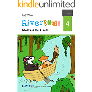 Ghosts of the Forest: Teach Your Children Friendship and Team Spirit (Riverboat Series Chapter Books Book 4)