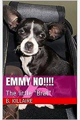 "Emmy NO!!!!: The little ""Brat"" Kindle Edition"