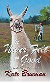 It Never Felt so Good (For the Love of Fiber Book 2)