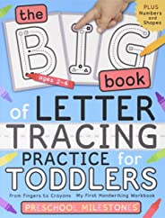 The Big Book of Letter Tracing Practice for Toddlers: From Fingers to Crayons - My First Handwriting Workbook: Essential Pre