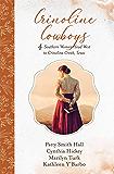 Crinoline Cowboys: 4 Southern Women Head West to Crinoline Creek, Texas