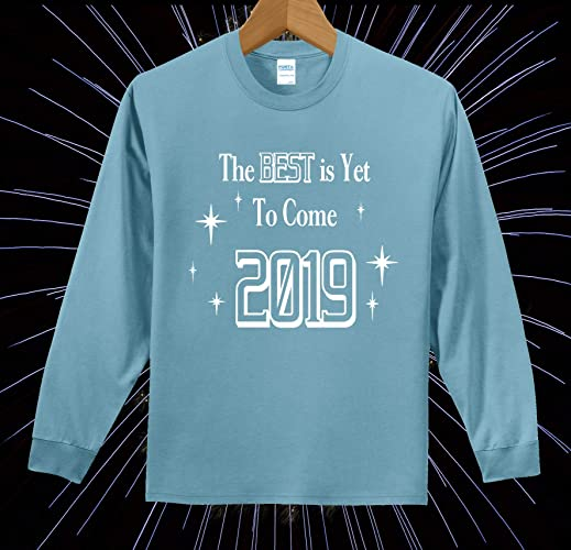 74c80257c Amazon.com: 2019 The Best Is Yet To Come Long Sleeve T-shirt: Handmade