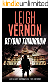 Beyond Tomorrow: An Action Thriller Novel (Justin Lakes Supernatural Thriller Series Book 1)