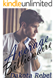Average Billionaire: A Billionaire Romantic Comedy (Covert Billionaires Book 1)