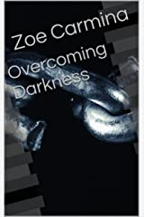 Overcoming Darkness: Poetry Collection Kindle Edition