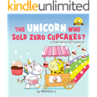 The Unicorn Who Sold Zero Cupcakes: Raising strong and positive kids (Ted and Friends Book 2)