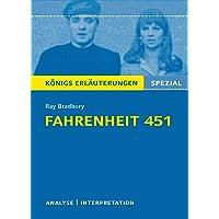 Fahrenheit 451 von Ray Bradbury.: Textanalyse und Interpretation mit ausführlicher Inhaltsangabe und Prüfungsaufgaben mit Lösungen (Königs Erläuterungen) (Königs Erläuterungen Spezial)