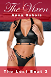 The Vixen: Hot Wife Dominated in Public by Alpha Lover (The Lust Boat Book 2)