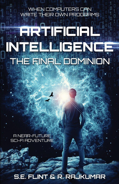 Artificial Intelligence: The Final Dominion (Volume 1) PDF ePub fb2 ebook