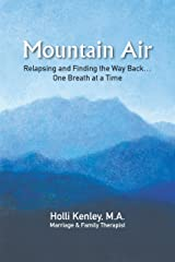 Mountain Air: Relapsing and Finding The Way Back... One Breath at a Time (New Horizons in Therapy Book 10) Kindle Edition