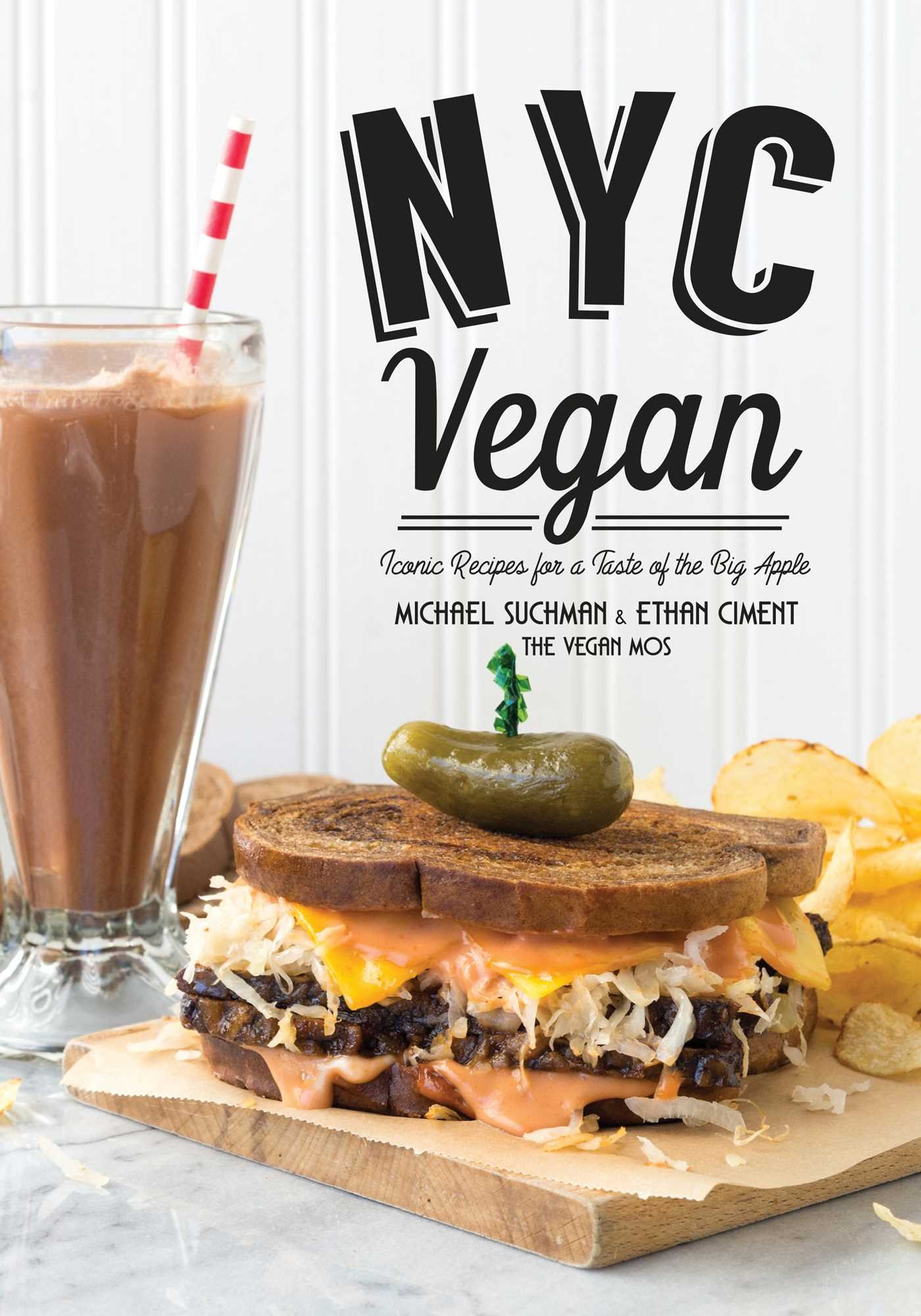 Read Online NYC Vegan: Iconic Recipes for a Taste of the Big Apple PDF