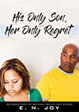His Only Son, Her Only Regret