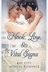 Hook, Line, & Vital Signs (Bay City Medical Romance Book 2) Kindle Edition