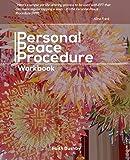 Personal Peace Procedure: Workbook