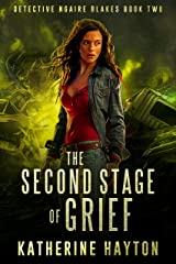 The Second Stage of Grief (Detective Ngaire Blakes Book 2) Kindle Edition